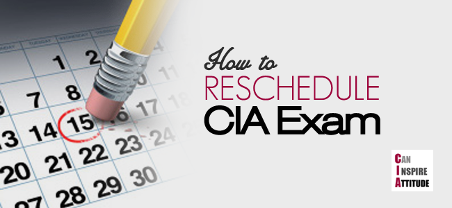 cia exam reschedule procedure