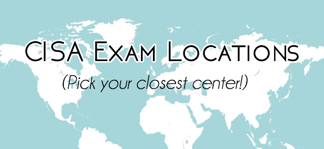 CISA exam location